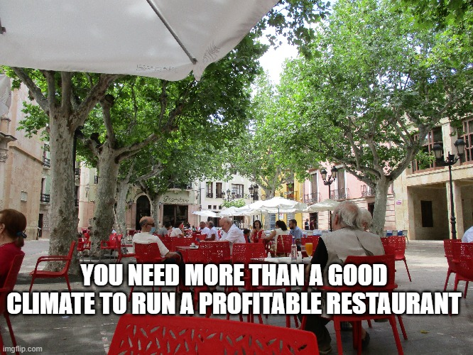 You need more than a good climate to run a profitable restaurant